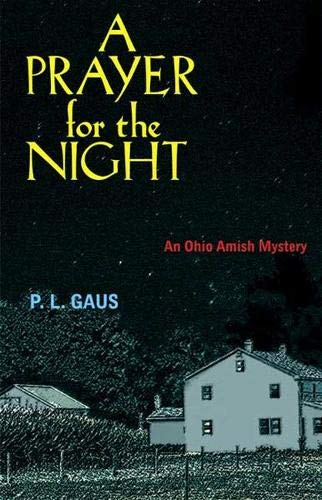 A Prayer for the Night: An Ohio Amish Mystery ***SIGNED & DATED***: P. L. Gaus