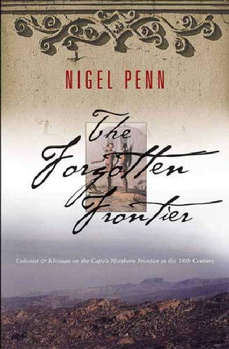 The Forgotten Frontier: Colonist and Khoisan on: Penn, Nigel