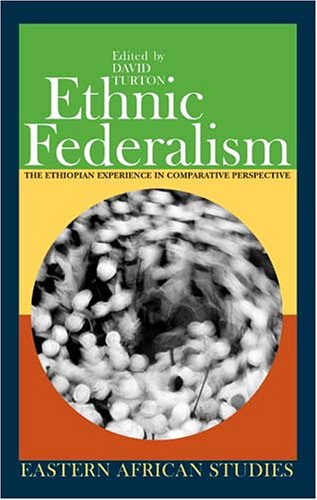 9780821416976: Ethnic Federalism: The Ethiopian Experience in Comparative Perspective (Eastern African Studies (Paperback))
