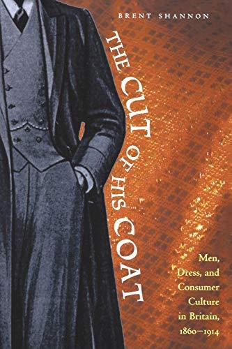 9780821417034: The Cut of His Coat: Men, Dress, and Consumer Culture in Britain, 1860-1914