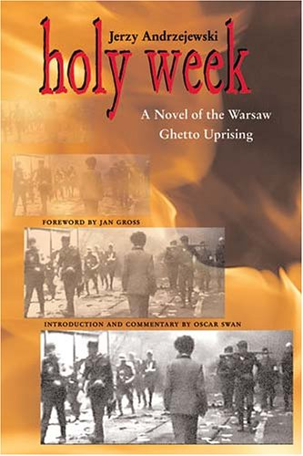 9780821417157: Holy Week: A Novel of the Warsaw Ghetto Uprising (Polish and Polish American Studies)