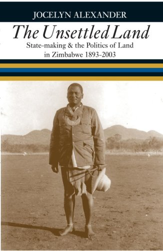 9780821417355: The Unsettled Land: State-making & the Politics of Land in Zimbabwe, 1893-2003