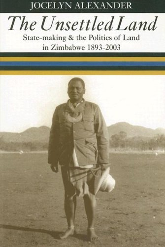 9780821417362: The Unsettled Land: State-making & the Politics of Land in Zimbabwe, 1893-2003