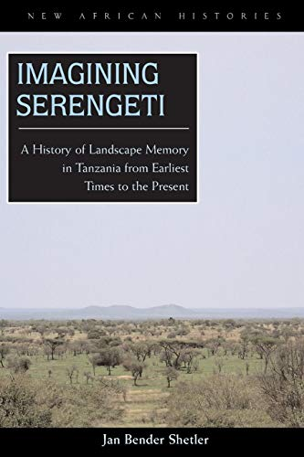 9780821417508: Imagining Serengeti: A History of Landscape Memory in Tanzania from Earliest Time to the Present (New African Histories)