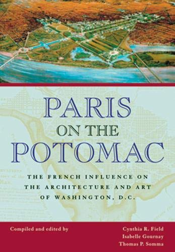 9780821417591: Paris on the Potomac: The French Influence on the Architecture and Art of Washington, D.C. (Perspective On Art & Architect)