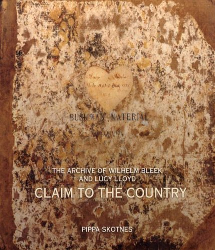 9780821417782: Claim to the Country: The Archive of Wilhelm Bleek and Lucy Lloyd