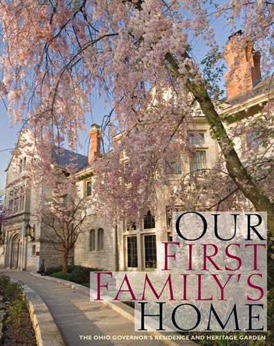Our First Family's Home: The Ohio Governor's: Architecture]. Foreword-Hope Taft;