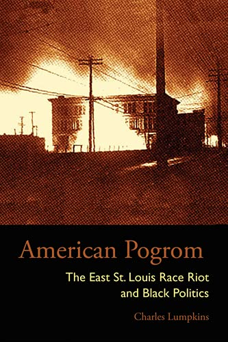 9780821418031: American Pogrom: The East St. Louis Race Riot and Black Politics (Law Society & Politics in the Midwest)