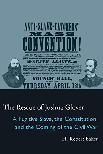9780821418130: The Rescue of Joshua Glover: A Fugitive Slave, the Constitution, and the Coming of the Civil War (Law Society & Politics in the Midwest)