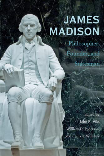 James Madison: Philosopher, Founder, and Statesman (Hardback)