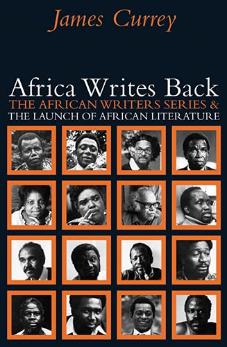 9780821418437: Africa Writes Back: The African Writers Series & the Launch of African Literature (African Writers (Unnumbered))