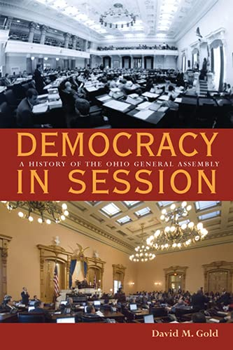 9780821418444: Democracy in Session: A History of the Ohio General Assembly (Law Society & Politics in the Midwest)