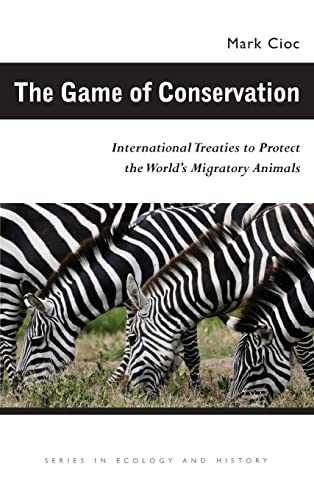 9780821418666: The Game of Conservation: International Treaties to Protect the World's Migratory Animals (Ecology & History)