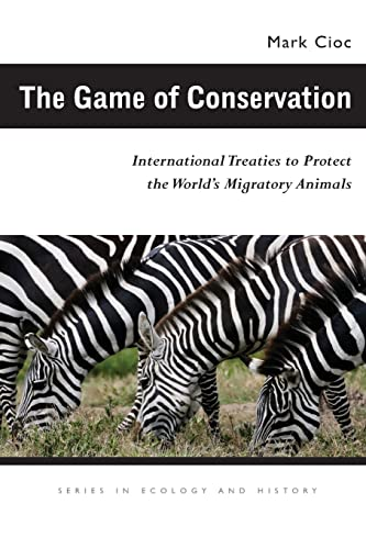 9780821418673: The Game of Conservation: International Treaties to Protect the World's Migratory Animals (Ecology & History)