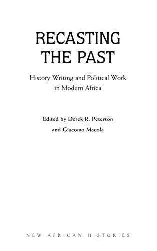 9780821418789: Recasting the Past: History Writing and Political Work in Modern Africa (New African Histories)