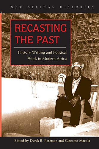 9780821418796: Recasting the Past: History Writing and Political Work in Modern Africa (New African Histories)