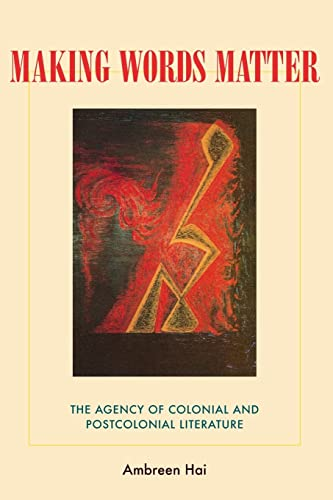 9780821418819: Making Words Matter: The Agency of Colonial and Postcolonial Literature