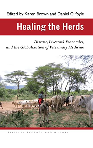 9780821418840: Healing the Herds: Disease, Livestock Economies, and the Globalization of Veterinary Medicine (Ecology & History)
