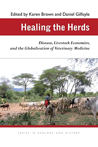 9780821418857: Healing the Herds: Disease, Livestock Economies, and the Globalization of Veterinary Medicine (Ecology & History)