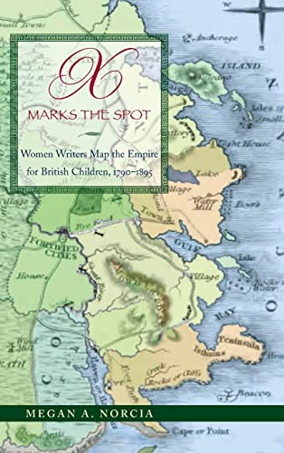 9780821419076: X Marks the Spot: Women Writers Map the Empire for British Children, 1790-1895