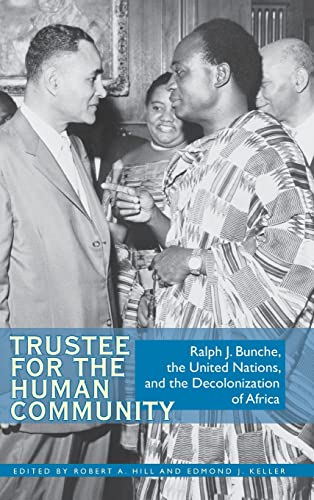 9780821419090: Trustee for the Human Community: Ralph J. Bunche, the United Nations, and the Decolonization of Africa