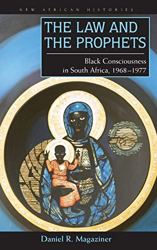 9780821419175: The Law and the Prophets: Black Consciousness in South Africa, 1968-1977
