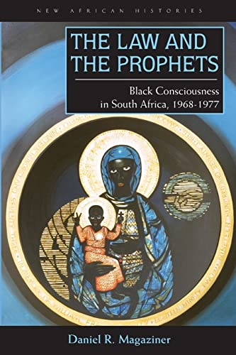 9780821419182: The Law and the Prophets: Black Consciousness in South Africa, 1968-1977