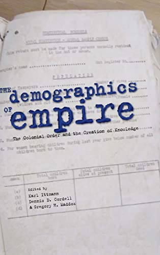 The Demographics of Empire: The Colonial Order and the Creation of Knowledge (Hardback)