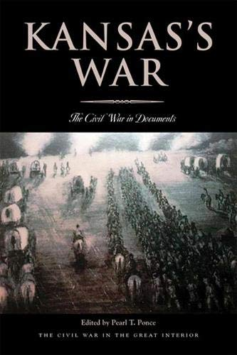 Kansas?s War: The Civil War in Documents (Civil War in the Great Interior): Ohio University Press