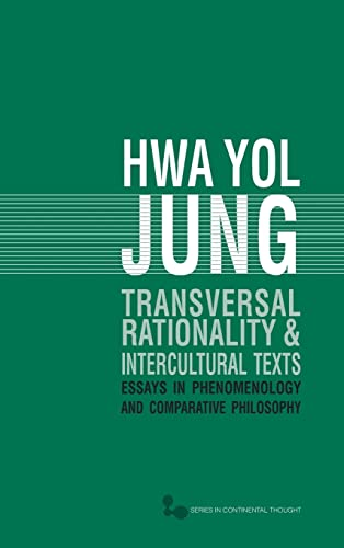9780821419557: Transversal Rationality and Intercultural Texts: Essays in Phenomenology and Comparative Philosophy (Series In Continental Thought)