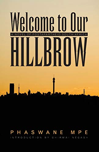 9780821419625: Welcome to Our Hillbrow: A Novel of Postapartheid South Africa (Modern African Writing Series)