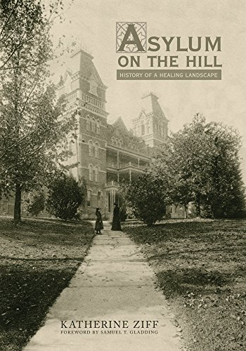 9780821419731: Asylum on the Hill: History of a Healing Landscape