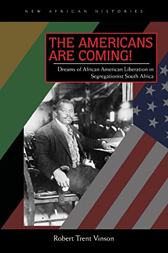 9780821419861: The Americans Are Coming!: Dreams of African American Liberation in Segregationist South Africa (New African Histories)