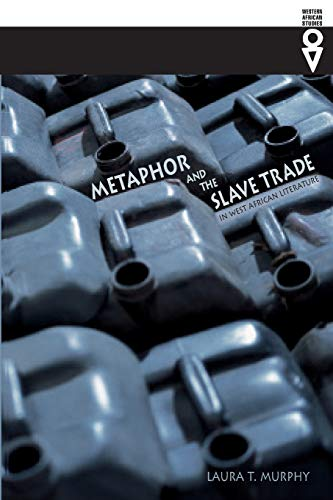 9780821419953: Metaphor and the Slave Trade in West African Literature