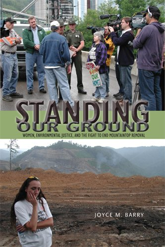 Standing Our Ground: Women, Environmental Justice, and the Fight to End Mountaintop Removal (Race, ...