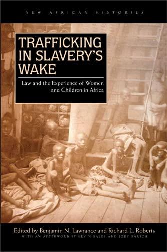 Trafficking in Slavery's Wake: Bales, Kevin (aft);
