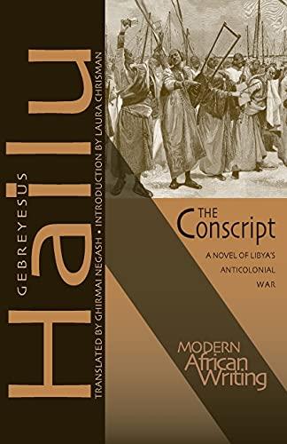 9780821420232: The Conscript: A Novel of Libya's Anticolonial War