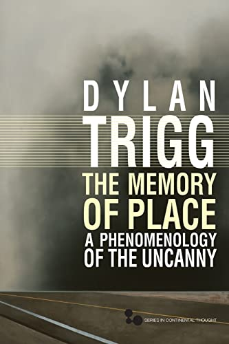 9780821420393: The Memory of Place: A Phenomenology of the Uncanny (Series In Continental Thought)