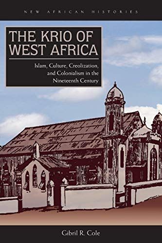 The Krio of West Africa: Islam, Culture,: Cole, Gibril R.