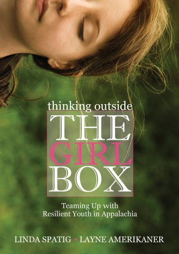 9780821420591: Thinking Outside the Girl Box: Teaming Up with Resilient Youth in Appalachia (Race, Ethnicity and Gender in Appalachia)