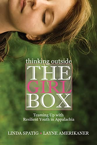 9780821420607: Thinking Outside the Girl Box: Teaming Up with Resilient Youth in Appalachia (Race, Ethnicity and Gender in Appalachia)