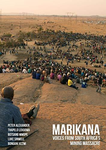 Marikana Voices from South Africas Mining Massacre: Peter Alexander