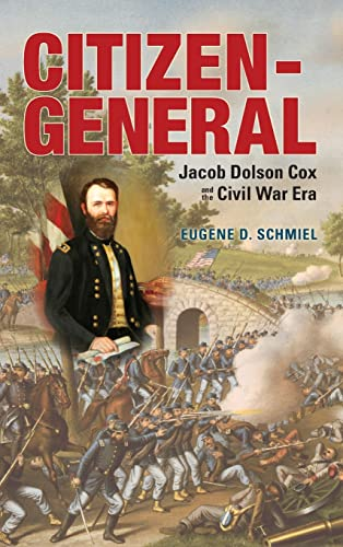 9780821420829: Citizen-General: Jacob Dolson Cox and the Civil War Era (War and Society in North America)