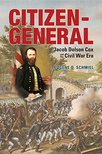 9780821420836: Citizen-General: Jacob Dolson Cox and the Civil War Era (War and Society in North America)