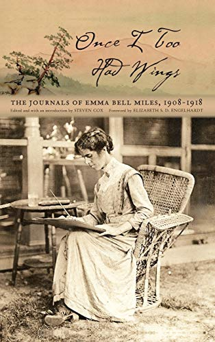 9780821420867: Once I Too Had Wings: The Journals of Emma Bell Miles, 1908–1918 (Race, Ethnicity and Gender in Appalachia)