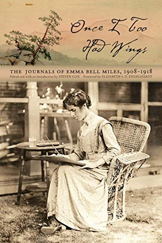 9780821420874: Once I Too Had Wings: The Journals of Emma Bell Miles, 1908–1918 (Race, Ethnicity and Gender in Appalachia)