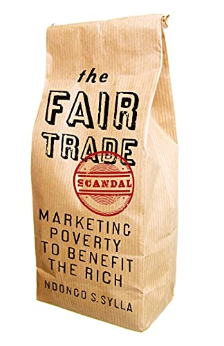 9780821420928: The Fair Trade Scandal: Marketing Poverty to Benefit the Rich