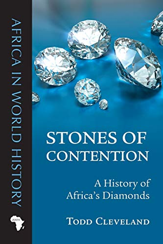 Stones of Contention: A History of Africa's Diamonds (Ohio Africa in World History)