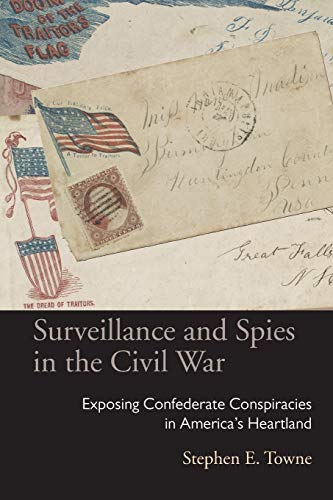 9780821421031: Surveillance and Spies in the Civil War: Exposing Confederate Conspiracies in America's Heartland (Law Society & Politics in the Midwest)