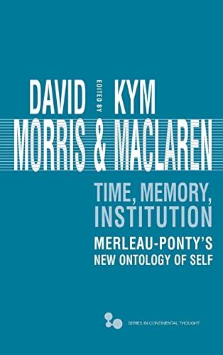 Time, Memory, Institution: Merleau-Ponty s New Ontology of Self (Hardback)